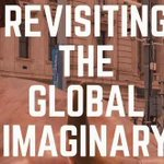 "Image for the Tweet beginning: ""Revisiting the Global Imaginary: Theories,"