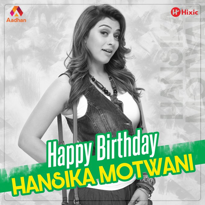 Happy Birthday To Our Indian Actress Hansika Motwani