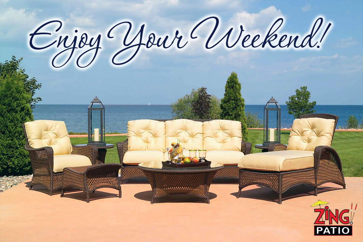 Live Like It S The Weekend Zing Patio