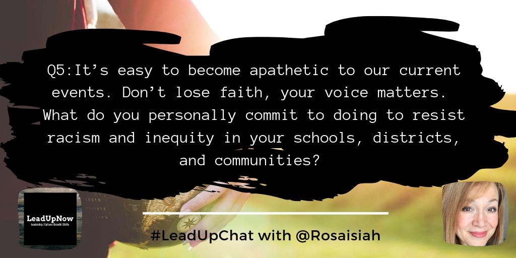 RTQ5: Personal Commitment time... #LeadUpChat w/@RosaIsiah