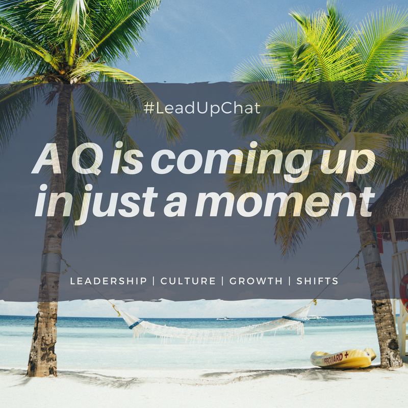 Q5 about to happen in 1 minute...#LeadUpChat