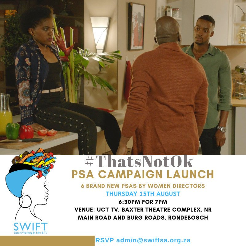 Join us as we launch 6 brand new videos in our #ThatsNotOk series directed by women on Thursday 15th August. Launch events in CPT & JHB 6:30pm. RSVP to admin@swiftsa.org.za
