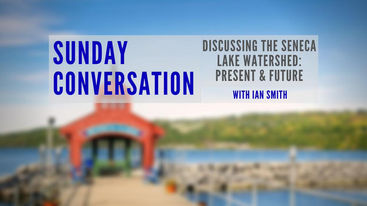 A discussion about the health of Seneca Lake .::. Sunday Conversation 8/11/19