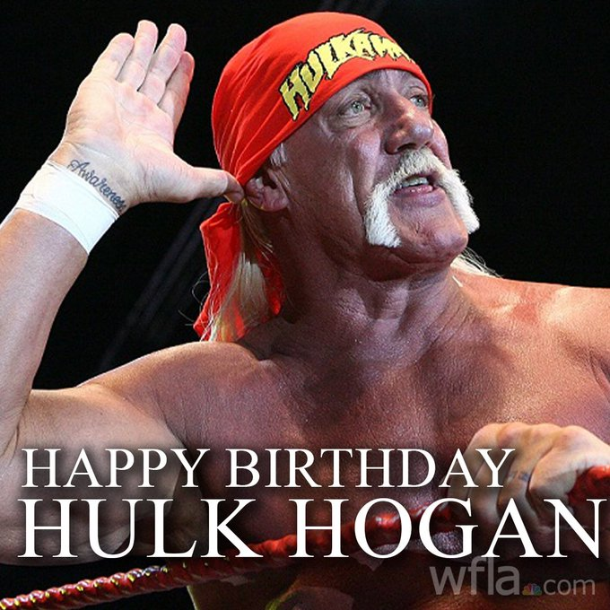 HAPPY BIRTHDAY BROTHER: Happy Birthday to the one and only Hulk Hogan!!!