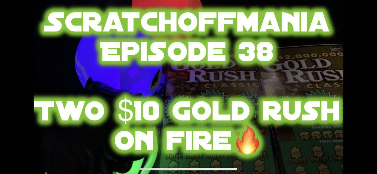 Scratchoffmania, Episode 38: WE ON FIRE 🔥🔥🔥 Two $10 Gold Rush