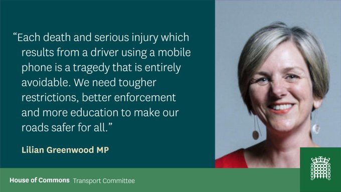 """Each death and serious injury which results from a driver using a mobile phone is a tragedy that is entirely avoidable. We need tougher restrictions, better enforcement and more education to make our roads safer for all."" Lilian Greenwood MP"