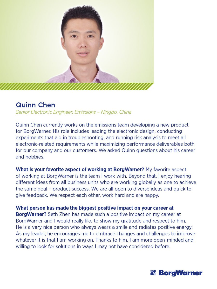 Meet Quinn Chen, a Senior Electronic Engineer, Emissions from Ningbo, China. We asked Quinn a few questions about his role at BorgWarner as well as how he developed into the engineer he is today. Here is what he had to say: