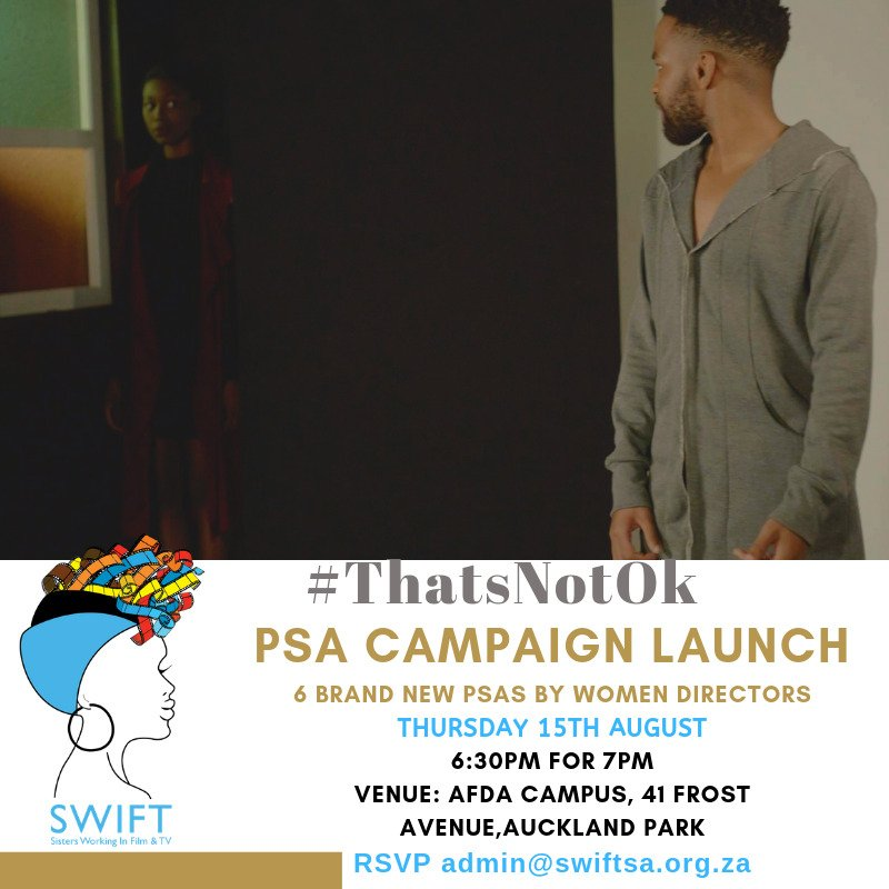 Join us as we launch 6 brand new videos in our #ThatsNotOk series directed by women on Thursday 15th August. Launch events in CPT & JHB at 6:30pm. RSVP to admin@swiftsa.org.za - seats are limited.