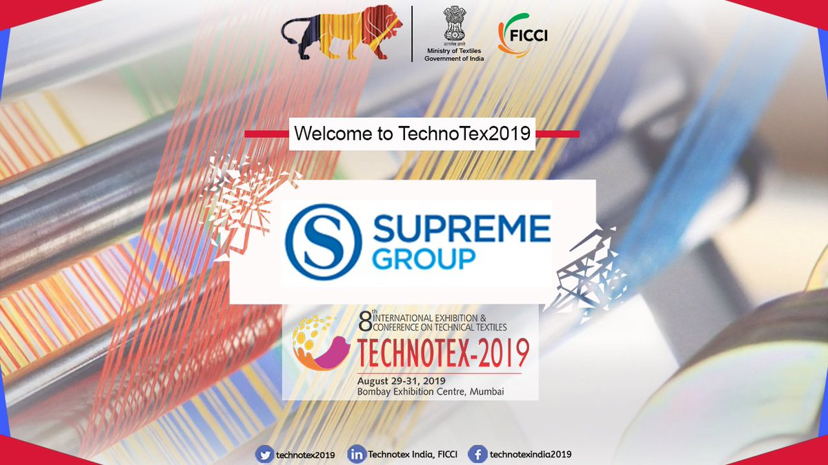 We are delighted to invite Supreme Group at TechnoTex 2019, India's largest Technical Textiles confluence from 29th August- 31st August 2019 at Bombay Exhibition Center, Mumbai, India. For more details visit: https://t.co/h8IMyyweAk @ficci_india @TexMinIndia https://t.co/mAVzGuv0Ls