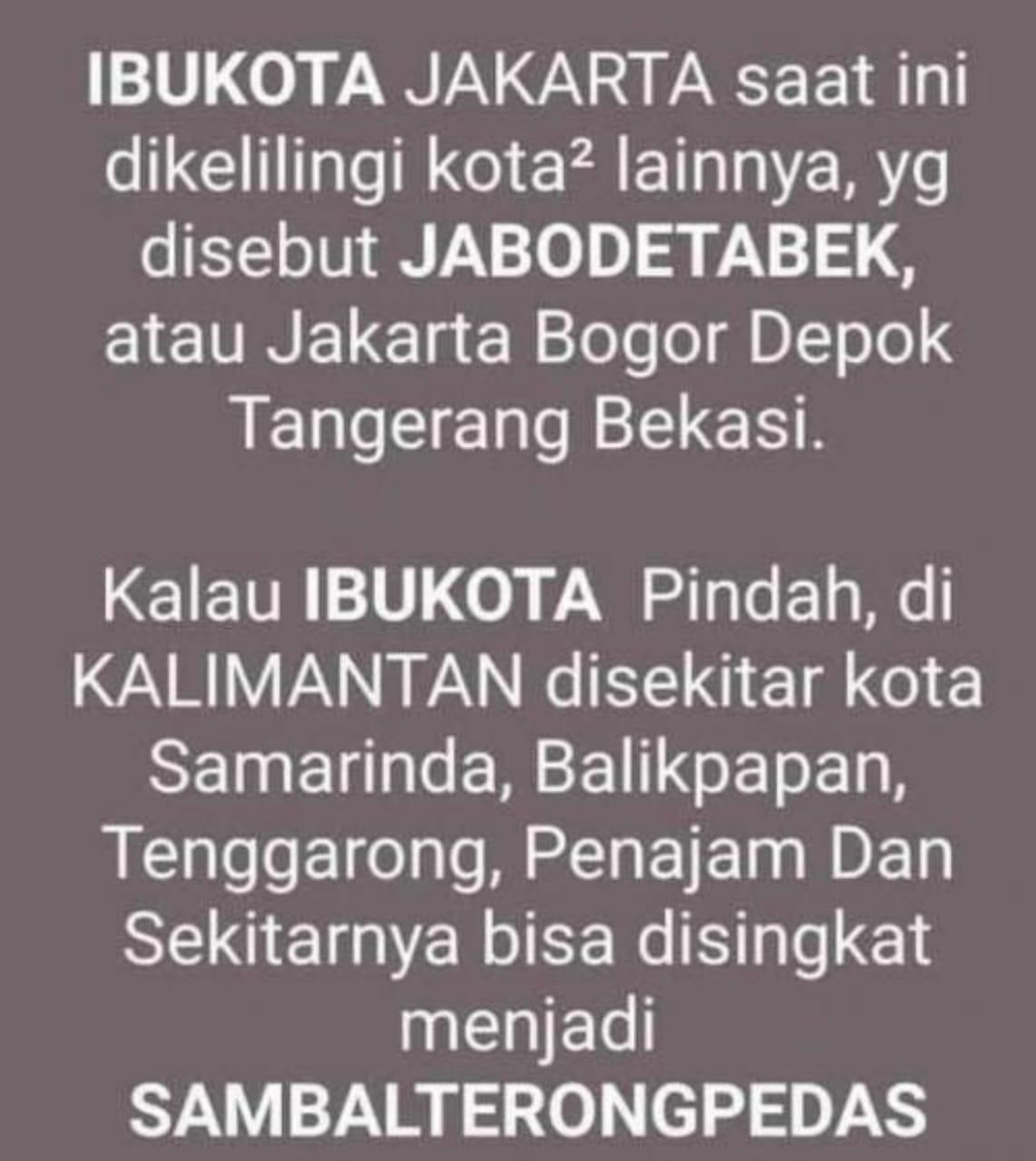 Kalau ibu kota sudah pindah ke Kalimantan Timur, daerah penyangganya juga ada dan sebutannya jadi SAMBAL TERONGPEDAS.