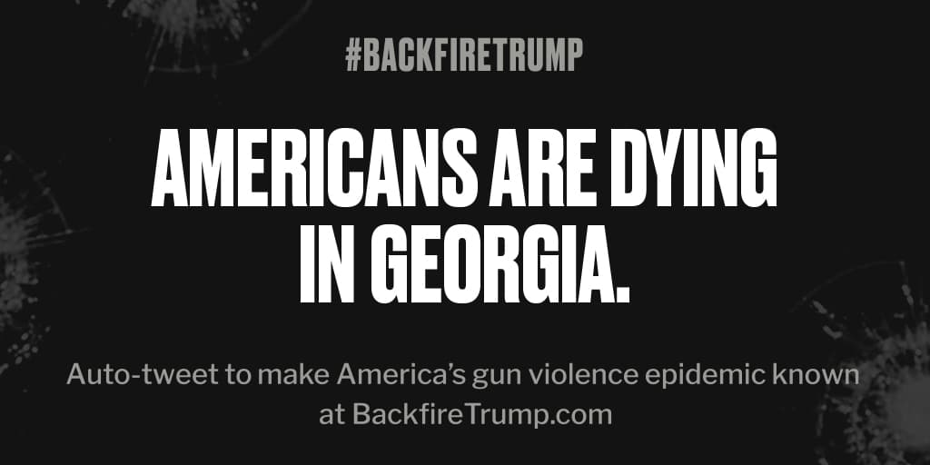 #Georgia is suffering today after fatal shooting. #POTUS, stop the bloodshed. #BackfireTrump https://t.co/mJdr61enzt