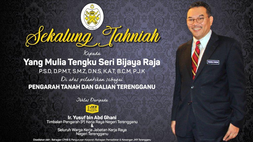 Jkr Terengganu Na Twitteru Sekalung Tahniah Kepada Yang Mulia Tengku Seri Bijaya Raja P S D D P M T S M Z D N S K A T B C M P J K Di Atas Pelantikan Sebagai Pengarah Tanah Dan Galian Terengganu Drpd Tpkr P Ir