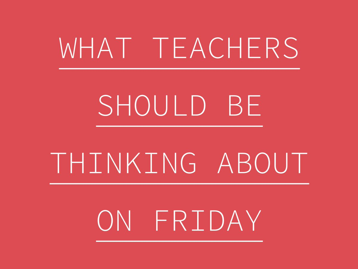 What Teachers Should Be Thinking About on Friday jonharper.blog/2019/08/25/wha #teachertwitter