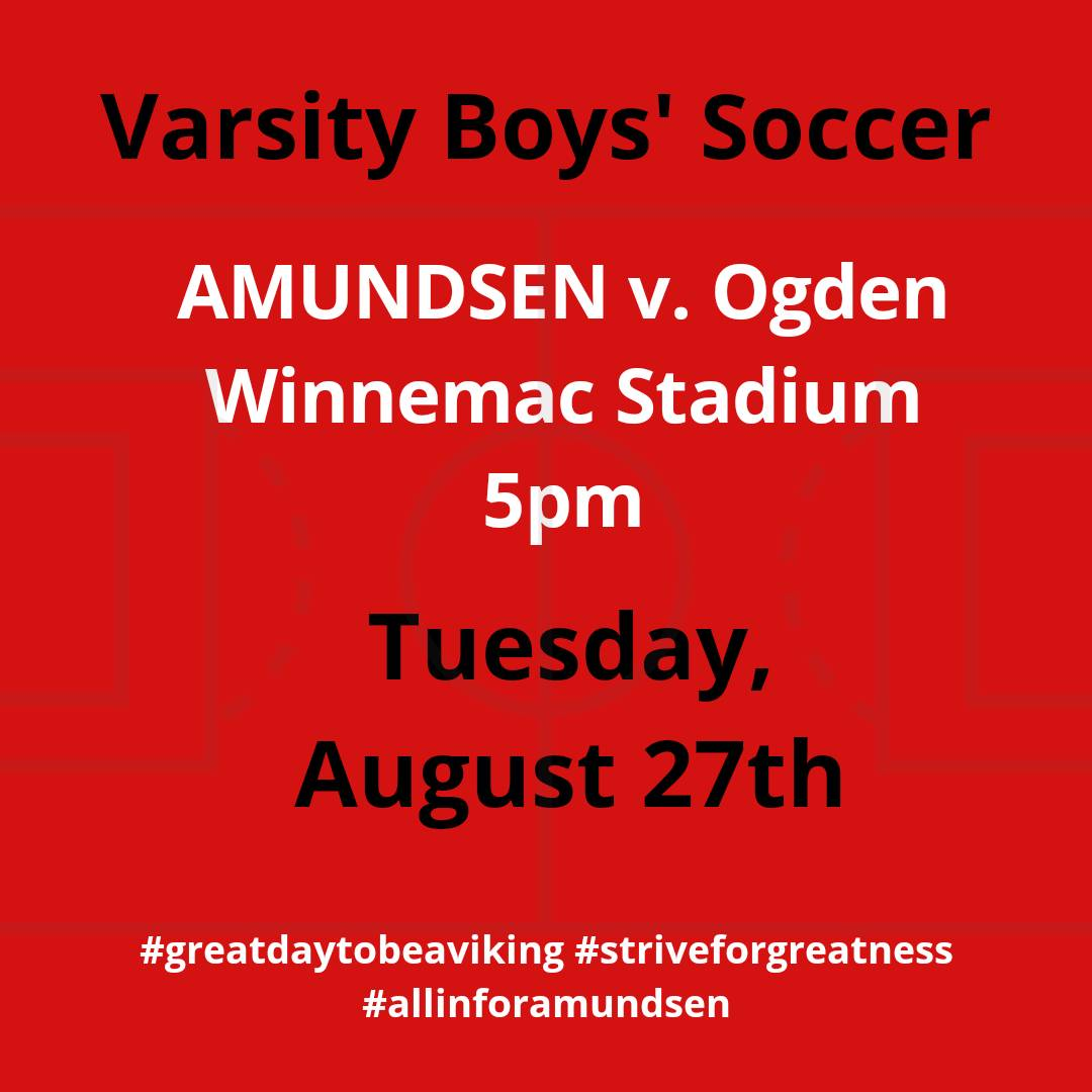 Let's start the year off right. Come support your @Amundsen_HS Vikings as the boys start their Soccer Season off against Ogden at 5pm at Winnemac Stadium. Are you #allinforamundsen #striveforgreatness #greatdaytobeaviking https://t.co/thHtED3IIQ