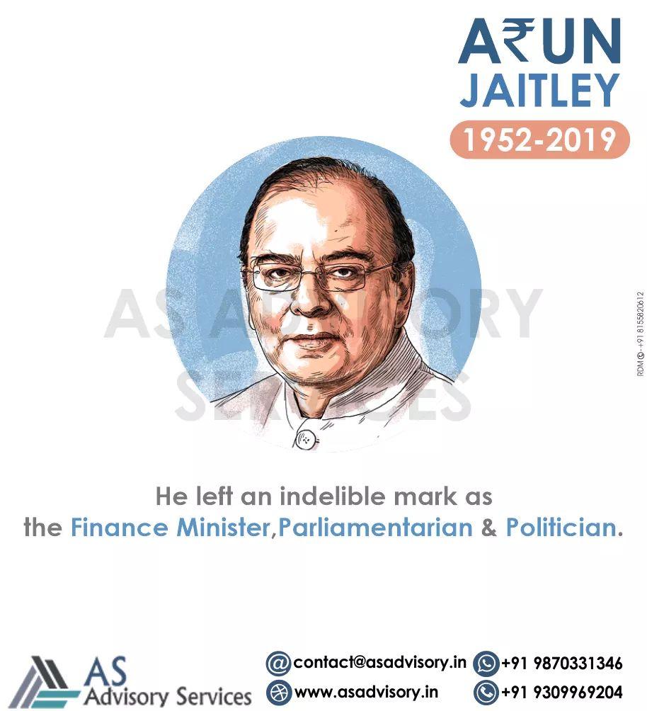 Offering a tribute to our Nation's Prodigy: Late Shri Arun Jaitely. Former Finance Minister & Corporate Affairs. #ripjaitely #ASadvisoryServ https://t.co/eOWSFG2BqM