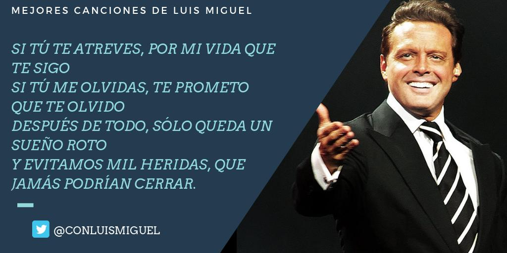 Frases De Canciones De Luismiguel Tweet Added By Luis