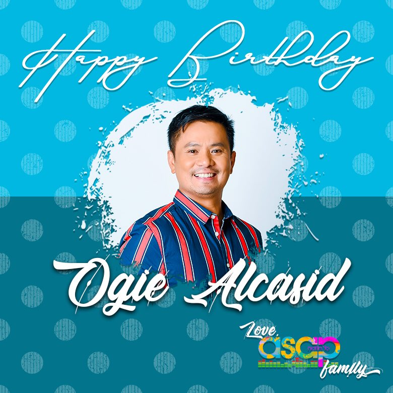 Happy Birthday to our Singer-Songwriter Mr. Ogie Alcasid! Love, Family!