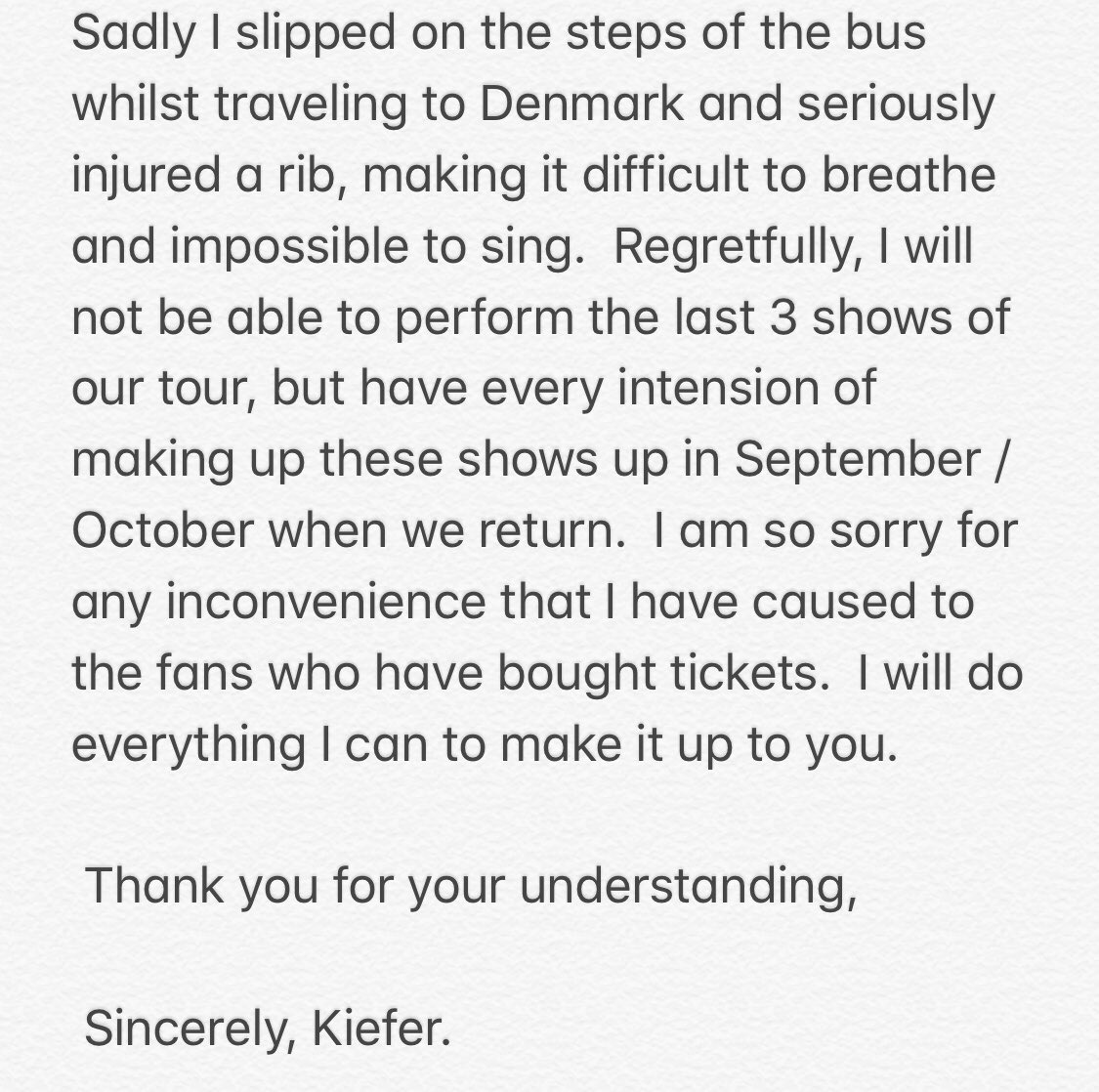 ANNOUNCEMENT: Make up dates in September to be announced shortly. My sincere apologies, Kiefer