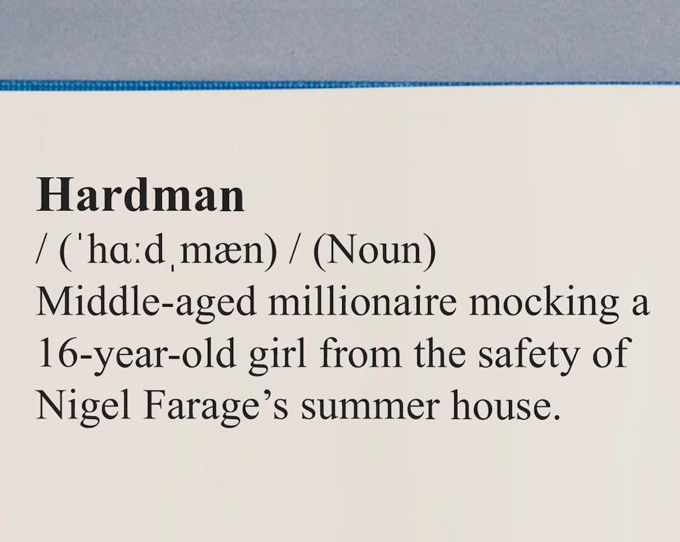 After Arron Banks picks a fight with Greta Thunberg on Twitter, Oxford Dictionary updates its definition of 'hardman'.