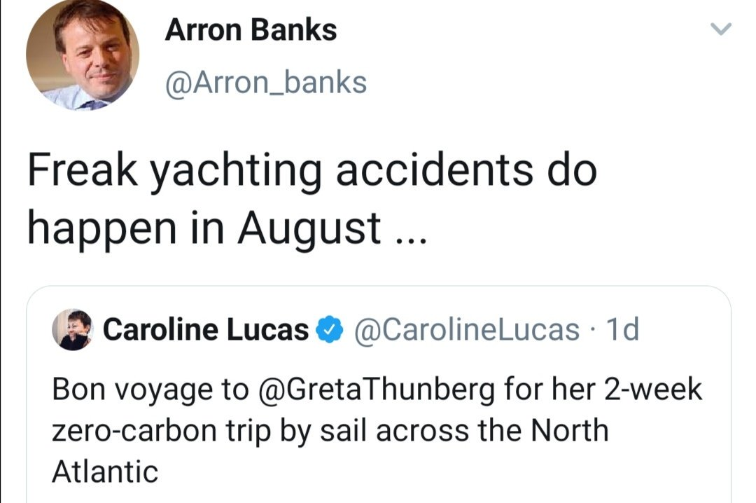 I try to divorce political opinion from personal integrity and morality. My political opponents are usually good people who just see the world differently from me. But Aaron Banks is a creepy weirdo who wishes fatal accidents on teenage girls. A revolting man.