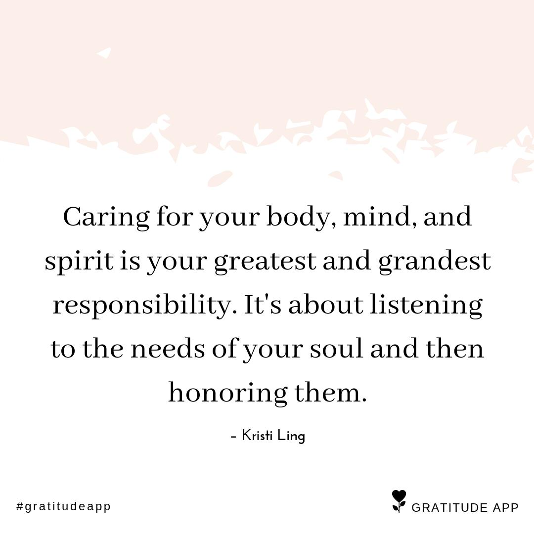 """Caring for your body, mind, and spirit is your greatest and grandest responsibility. It's about listening to the needs of your soul and then honoring them."" – Kristi Ling  #gratitudeapp #selfcare #kindness⁠<br>http://pic.twitter.com/tBBhgVozVt"