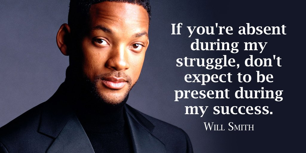 If you're absent during my struggle, don't expect to be present during my success. - Will Smith #quote<br>http://pic.twitter.com/cSaszqO5kY