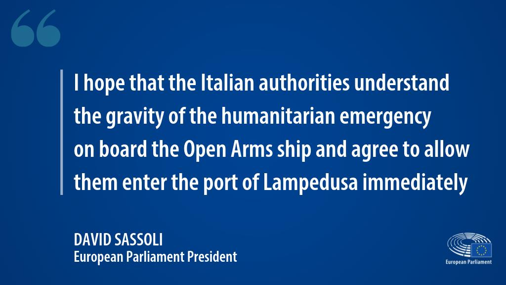 My office was in touch with the captain of the Open Arms ship earlier today. With conditions on board now scarcely tolerable, I call on the Italian authorities to allow an immediate disembarkation of those on board. My statement @ eptwitter.eu/open_arms
