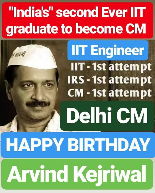 HAPPY BIRTHDAY  ARVIND KEJRIWAL Arvind Kejriwal is second IIT graduate to become Chief Minister