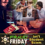 Image for the Tweet beginning: #FraudFriday  International Student Scam: