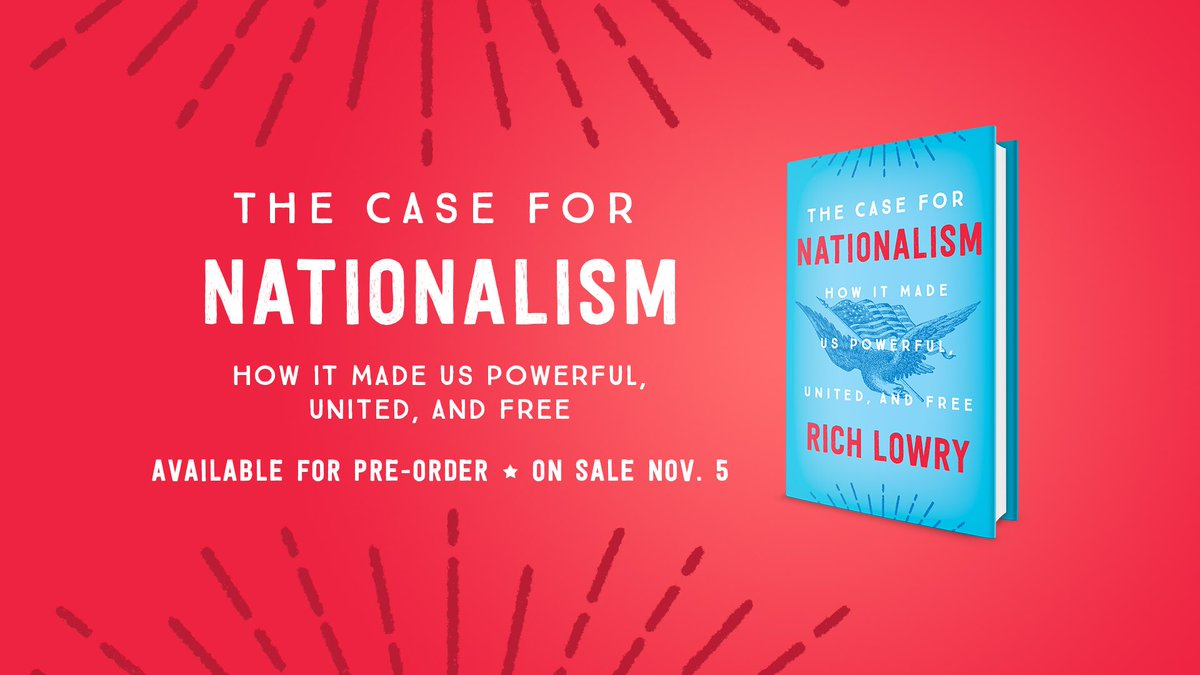 """Excited to share that my new book, """"The Case for Nationalism: How It Made Us Powerful, United, and Free"""" will be out November 5. It's available for pre-order now"""