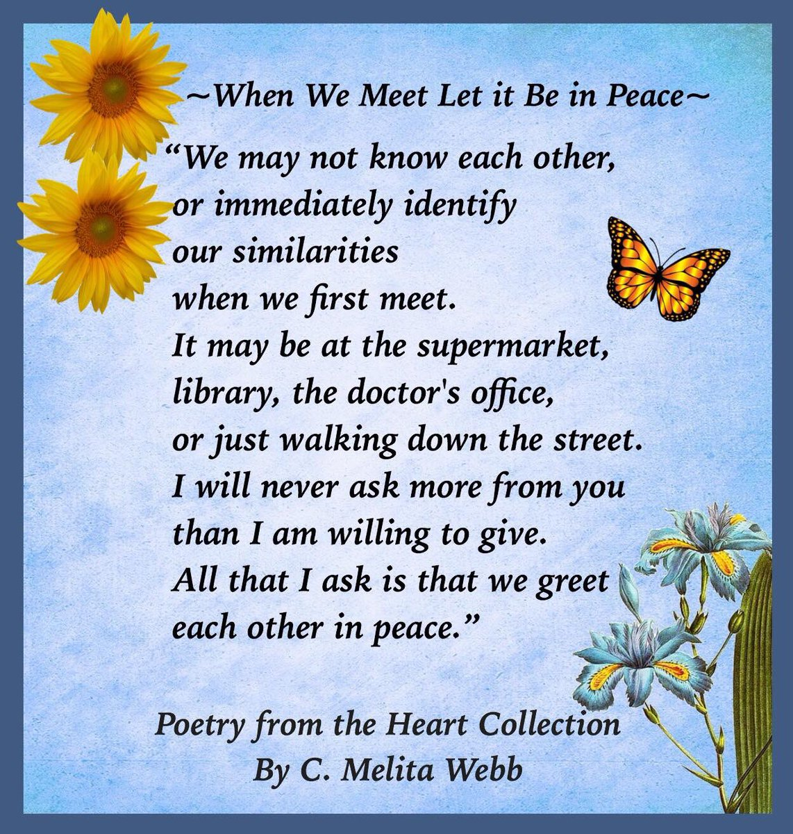 """When we meet let it be in Peace."" ~CMW #peace #FridayFeeling #weekendvibes #poetry #poet #ThinkBIGSundayWithMarsha #JoyTrain #TwitterWorld #UnitedTogether #inspirethemretweettuesday #author<br>http://pic.twitter.com/NRnzl64f40"
