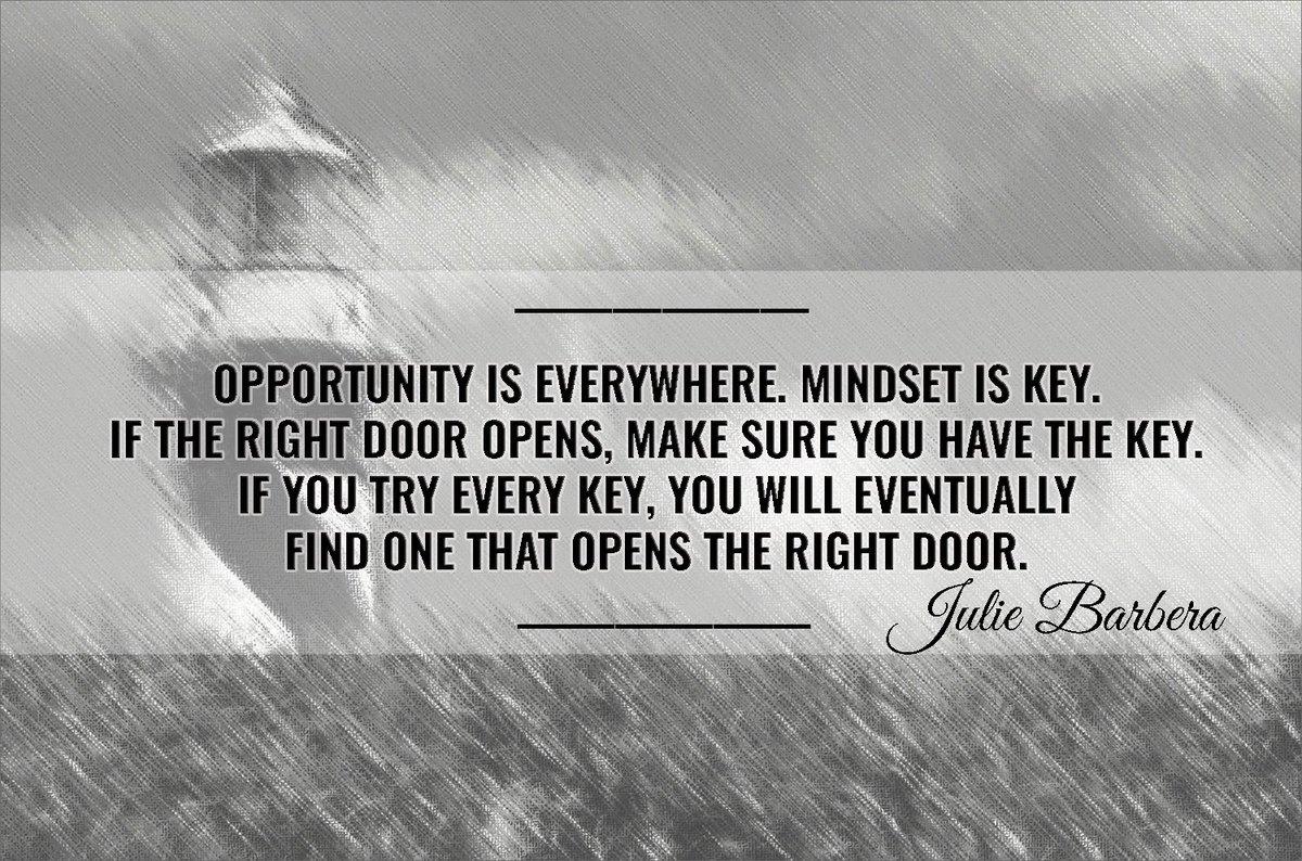 Opportunity is everywhere. #Mindset is key. If the right door opens, make sure you have the key.-#JulieBarbera #CrackedMirrorClearReflection #SuccessTRAIN #JoYTrain #ThinkBIGSundayWithMarsha @arunbhar @coachgreeno @jncoachingtech @coachjstjohn @loveGoldenHeart @RockChristopher