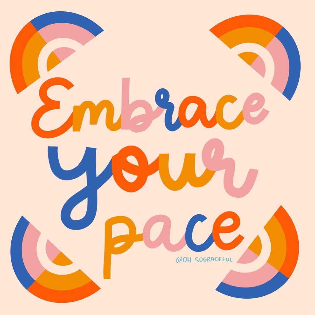 Stop the glorification of busy. Slow down and embrace your pace Image: ohsograceful.com
