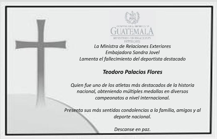 #CancillerGt @sandrajovel6 lamenta el sensible fallecimiento del destacado atleta, Teodoro Palacios Flores, y envía sus condolencias a su familiares y amigos.