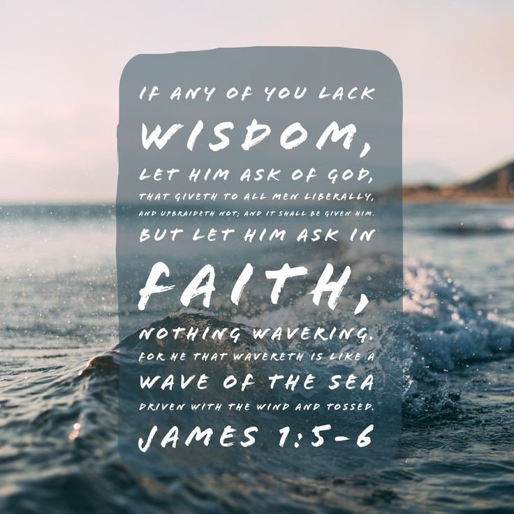 James 1:5-8  5If any of you lacks wisdom, you should ask God,who gives generously to all without finding fault, and it will be given to you. #JesusIsLord #AMEN<br>http://pic.twitter.com/yGlj32CL9S
