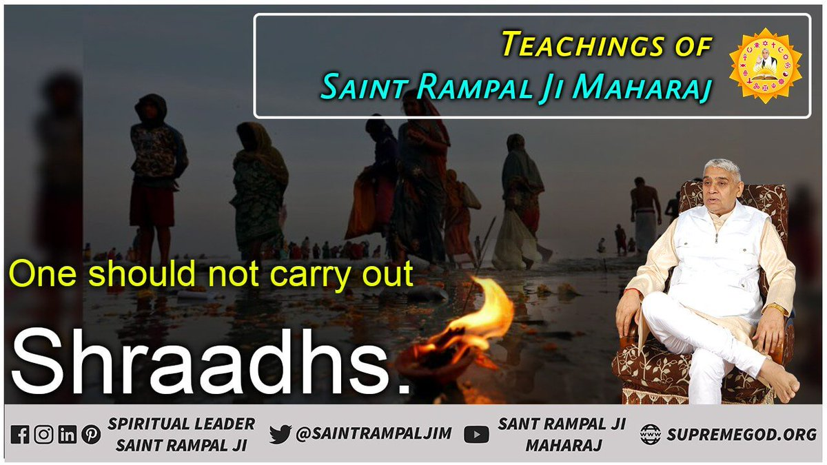 #TeachingsOf_SaintRampalJi Are many. One of them is that we. Should not carry out shraadhs as its prohibited in our religious scriptures.