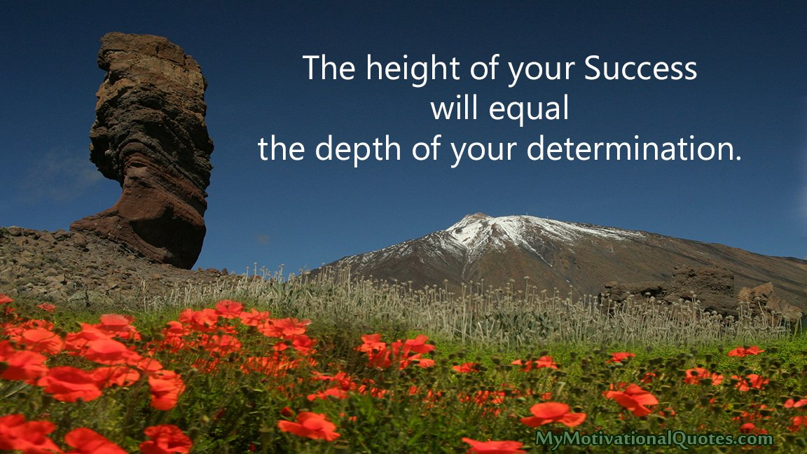 The height of your Success =  the depth of your determination! Be healed!  Be blessed!  #Determination #Quotes<br>http://pic.twitter.com/jPjfBasu6e