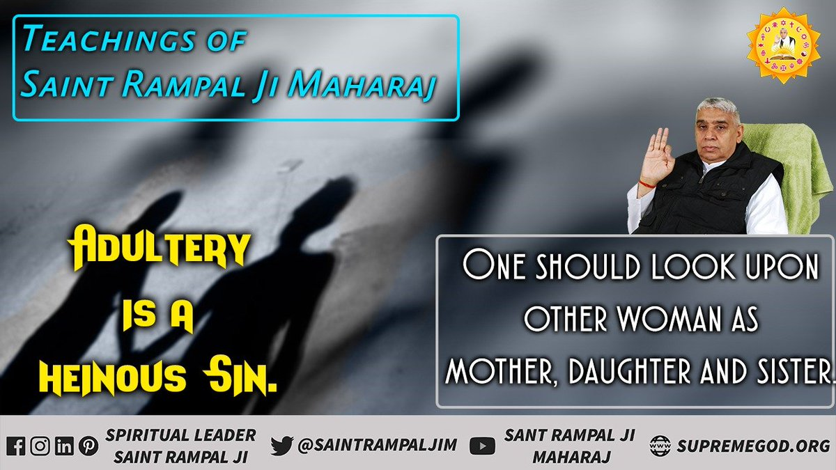 One should look upon other woman as daughter, sister & mother. Adultery is a Heinous Sin. #TeachingsOf_SaintRampalJi