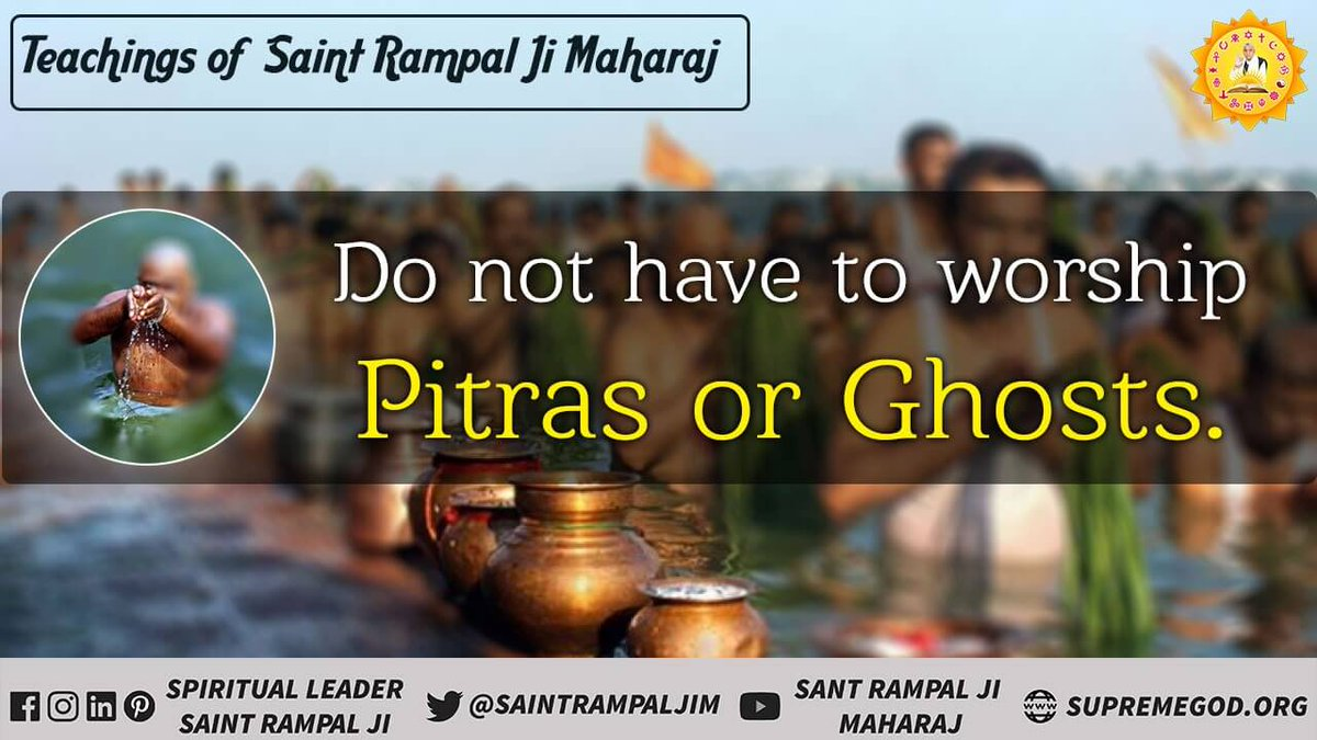 #TeachingsOf_SaintRampalJi do not have to worship pitras or Ghosts.