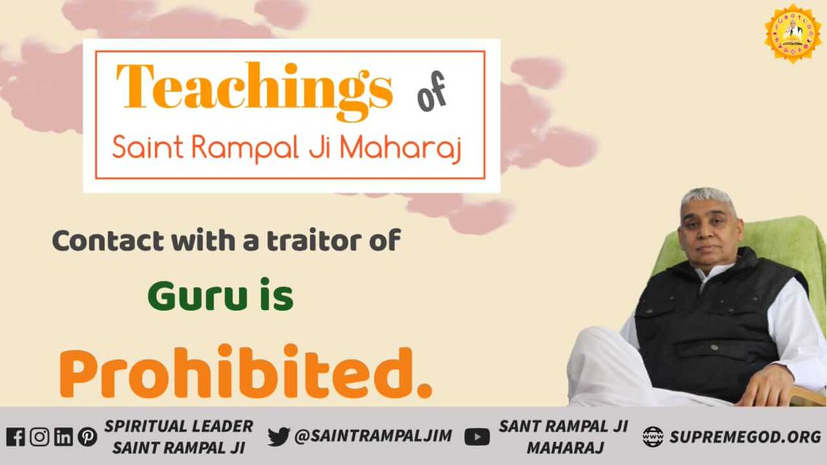 A Guru is paramount for salvation. However a traitor of a Guru will misguide a devotee and thus waste his / her life. Hence forth contact with a traitor of Guru is prohibited by @SaintRampalJiM #TeachingsOf_SaintRampalJi
