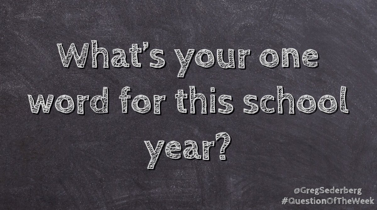 What's your #oneword for this school year? #QuestionOfTheWeek #edchat