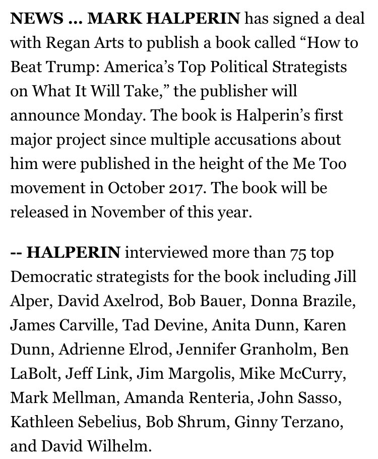 Mark Halperin has a book deal, for which he interviewed more than 75 top Democratic strategists: https://politi.co/2PbSJQm