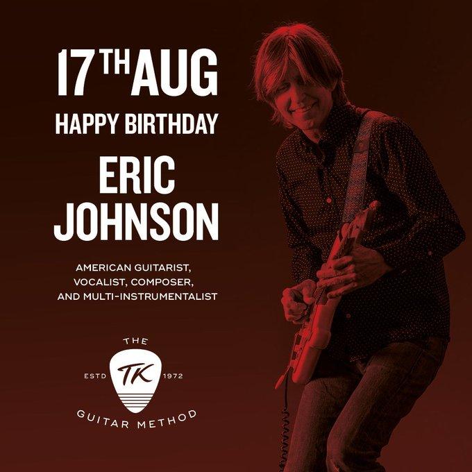 Happy Birthday to Eric Johnson, American guitarist, vocalist, composer and multi-instrumentalist
