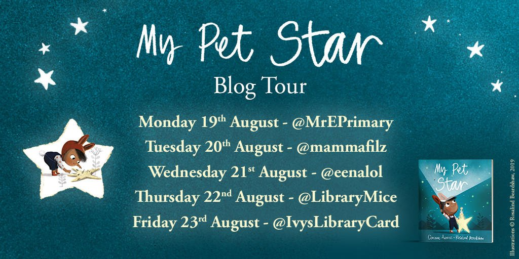 Dont forget to check out our blog tour for the gorgeous My Pet Star, starting tomorrow with @MrEPrimary! #MyPetStar ⭐ @CorrinneAveriss@RosBeardshaw