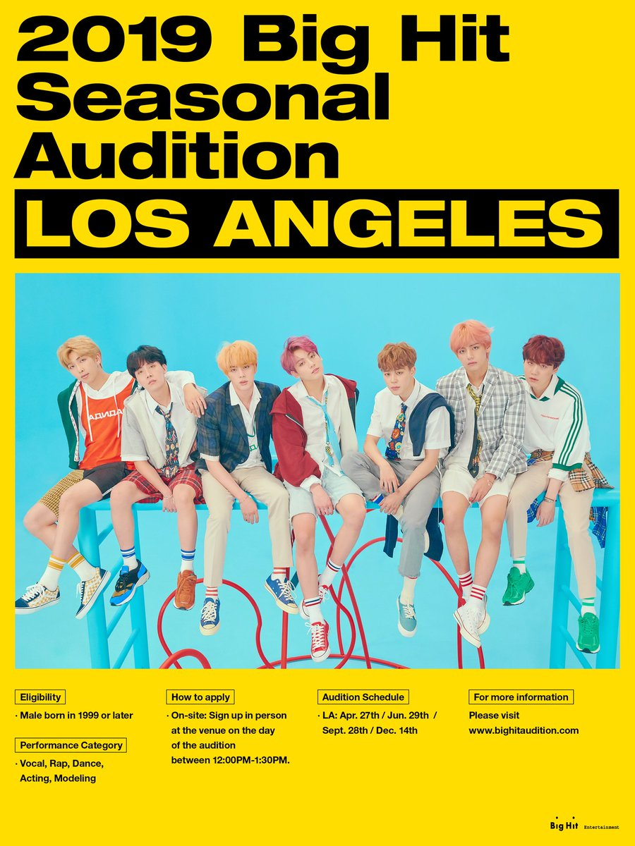 [ 2019 Big Hit Seasonal Audition - LA ] ● Eligibility : Male born in 1999 or later ● Performance Category : Vocal, Rap, Dance, Acting, Modeling ※For more information: Please visitbighitaudition.com