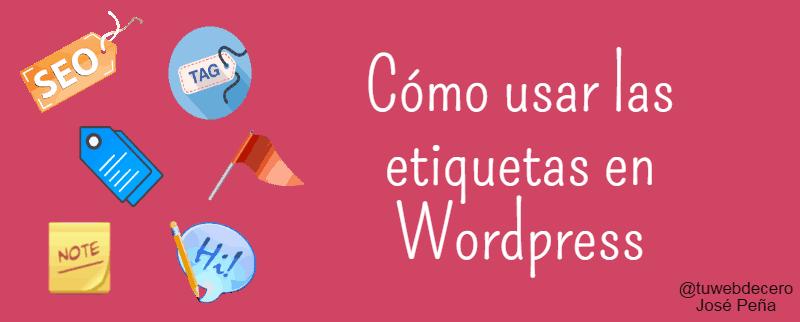 Cómo usar las etiquetas y categorías en WordPress #seo #wordpress #tuwebdecero http://blgs.co/cz084W
