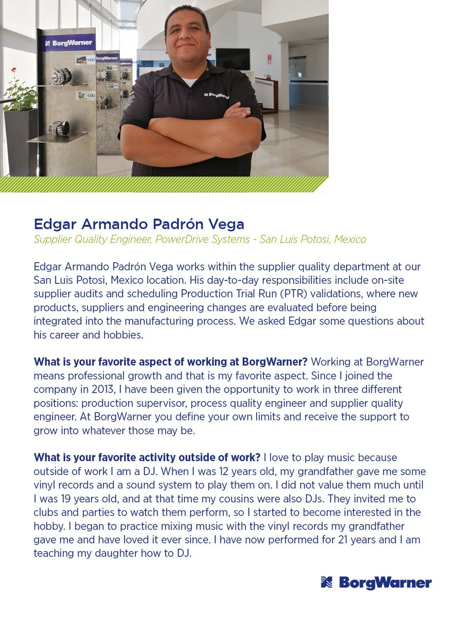 Meet Edgar Vega, a supplier quality engineer at our San Luis Potosi manufacturing facility. His main role in this position is to be a link between BorgWarner and our suppliers for quality aspects relating to raw materials. You can learn more about Edgar's job here.