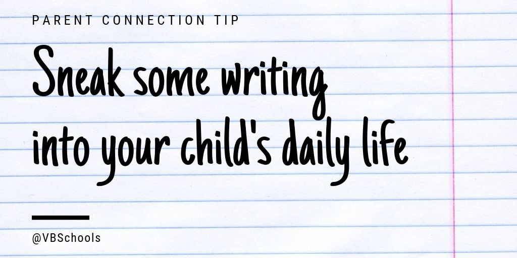 Parent Connection Tip of the Day: Sneak some writing into your child's daily life. bit.ly/2TJQ8fj