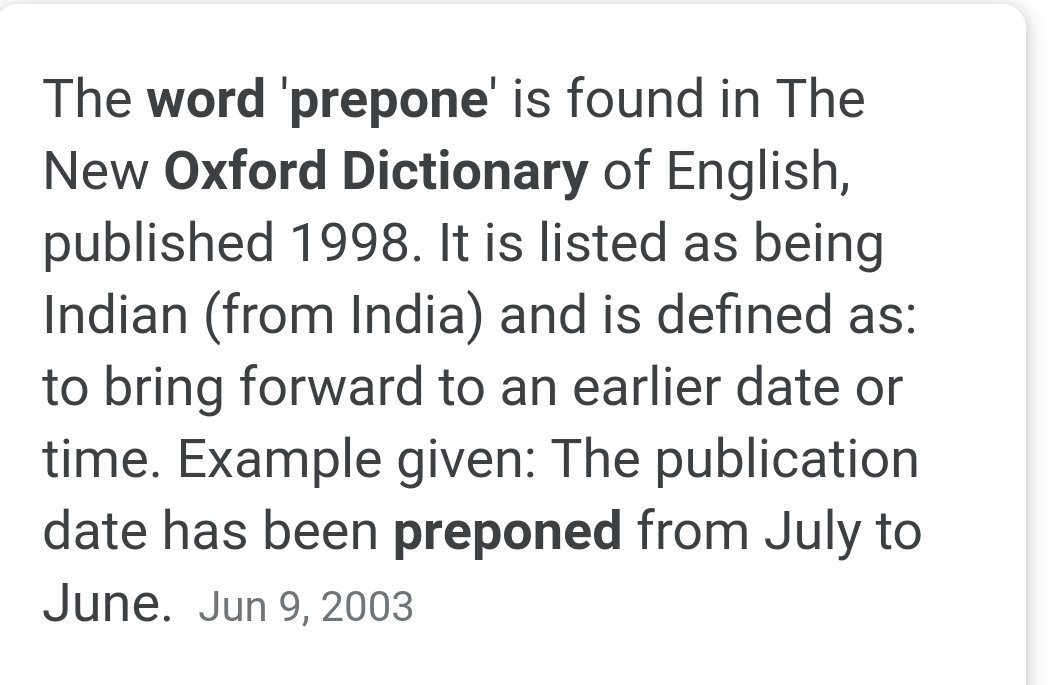 Prepone was used in a religious text in 1549 meaning to set before. The first usage instance of the word in the current sense was from New York Times article -1913. My research finding: it may have evolved from preponderance which means a considering beforehand. #prepone