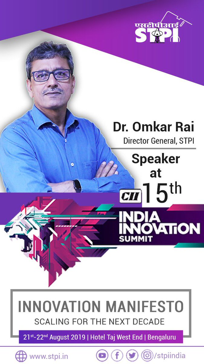 """DG, #STPIINDIA, Dr. @Omkar_Raii as a speaker will deliver a special address at the inaugural session of 15th India Innovation Summit 2019 with the theme """"Innovation Manifesto – Scaling for the next decade"""" to be held in Bengaluru on 21st August 2019, organized by @CIIEvents.<br>http://pic.twitter.com/u4iJJ3y9Rg"""
